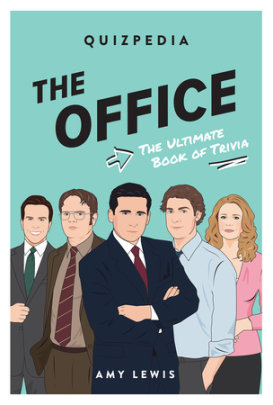 The Office Quizpedia - Written by Amy Lewis