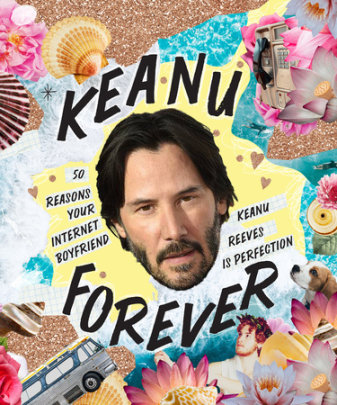 Keanu Forever - Written by Billie Oliver, Illustrated by Stephanie Spartels