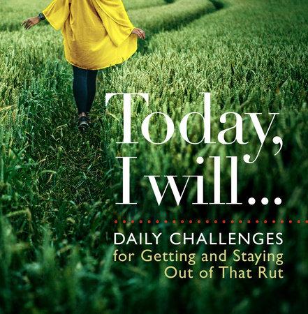 Today I Will . . .