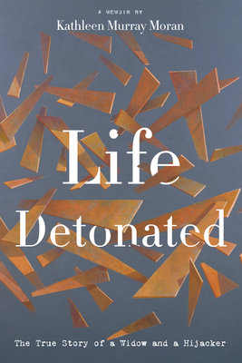 Cover of Life Detonated: The True Story of a Widow and a Hijacker