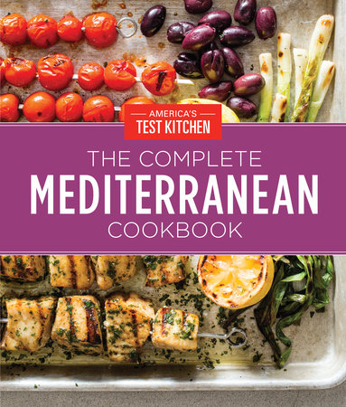 The Complete Mediterranean Cookbook Gift Edition By America S Test Kitchen Penguin Random House Canada
