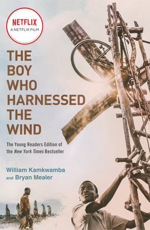 The Boy Who Harnessed the Wind (Movie Tie-in Edition)