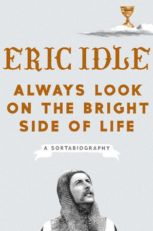 Always Look on the Bright Side of Life by Eric Idle | Penguin Random House Canada
