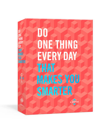 Do One Thing Every Day That Makes You Smarter