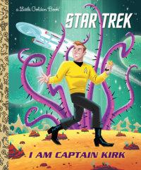 Cover of I Am Captain Kirk (Star Trek) cover