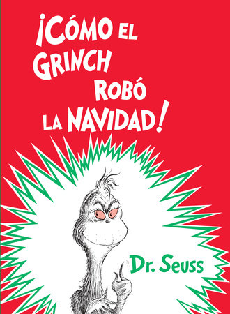¡Cómo el Grinch robó la Navidad! (How the Grinch Stole Christmas Spanish Edition)