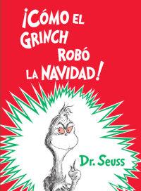 Cover of ¡Cómo el Grinch robó la Navidad! (How the Grinch Stole Christmas Spanish Edition) cover