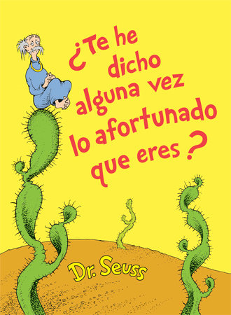 ¿Te he dicho alguna vez lo afortunado que eres? (Did I Ever Tell You How Lucky You Are? Spanish Edition)