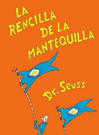 La rencilla de la mantequilla (The Butter Battle Book Spanish Edition)
