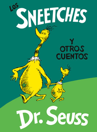 Los Sneetches y otros cuentos (The Sneetches and Other Stories Spanish Edition)