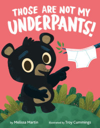 Book cover for Those Are Not My Underpants!