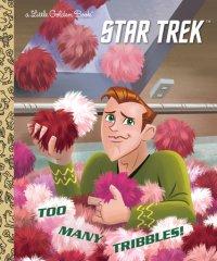 Cover of Too Many Tribbles! (Star Trek)