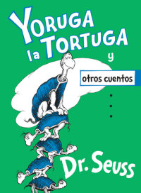 Cover of Yoruga la Tortuga y otros cuentos (Yertle the Turtle and Other Stories Spanish Edition) cover