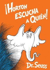 Cover of Horton escucha a Quién! (Horton Hears a Who! Spanish Edition) cover