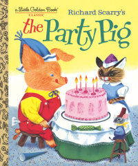 Cover of Richard Scarry\'s The Party Pig cover