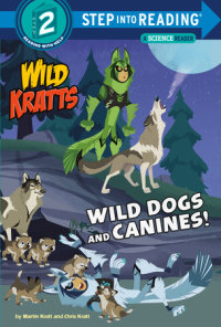 Cover of Wild Dogs and Canines! (Wild Kratts) cover
