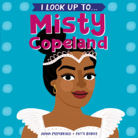 Book cover for I Look Up To...Misty Copeland