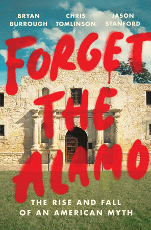 Forget the Alamo