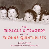 Cover of The Miracle & Tragedy of the Dionne Quintuplets cover