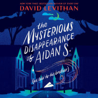 Cover of The Mysterious Disappearance of Aidan S. (as told to his brother) cover
