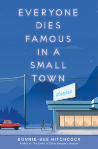 Book cover for Everyone Dies Famous in a Small Town