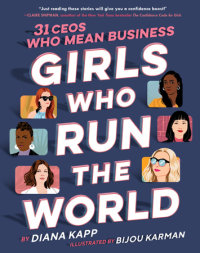 Cover of Girls Who Run the World: 31 CEOs Who Mean Business