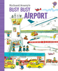 Cover of Richard Scarry\'s Busy Busy Airport