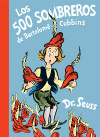 Cover of Los 500 sombreros de Bartolomé Cubbins (The 500 Hats of Bartholomew Cubbins Spanish Edition) cover