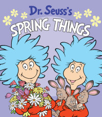 Book cover for Dr. Seuss\'s Spring Things