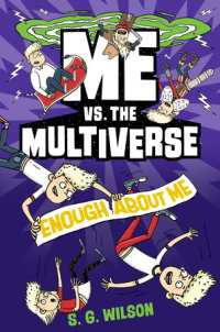 Book cover for Me vs. the Multiverse: Enough About Me