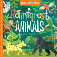 Cover of Hello, World! Rainforest Animals cover
