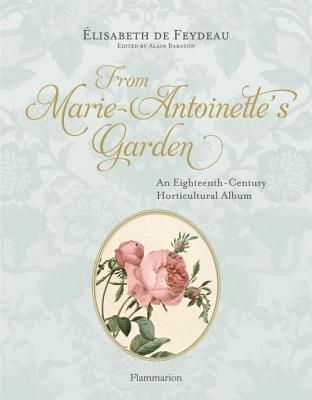 From Marie-Antoinette's Garden