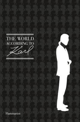 The World According to Karl - Foreword by Patrick Mauriès, Edited by Jean-Christophe Napias and Sandrine Gulbenkian, Illustrated by Charles Ameline