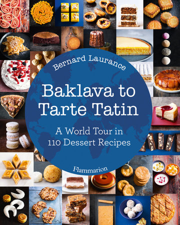 Baklava to tarte tatin a world tour in 110 dessert recipes food wine forumfinder
