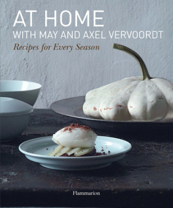 At Home with May and Axel Vervoordt - Written by May Vervoordt and Patrick Vermeulen and Michael Gardner, Foreword by Axel Vervoordt, Photographed by Jean-Pierre Gabriel