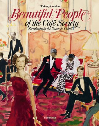 Beautiful People of the Café Society - Written by Baron de Cabrol, Text by Thierry Coudert