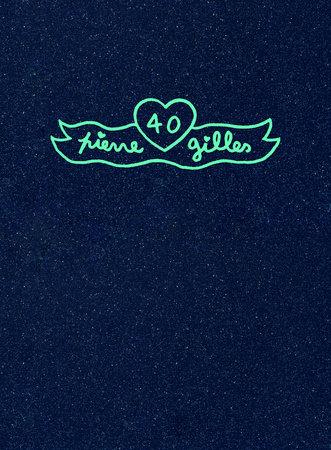 Pierre et Gilles: 40 (limited art edition)