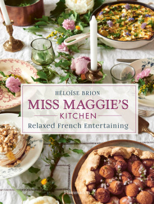 Miss Maggie's Kitchen - Written by Héloïse Brion, Photographed by Christophe Roue