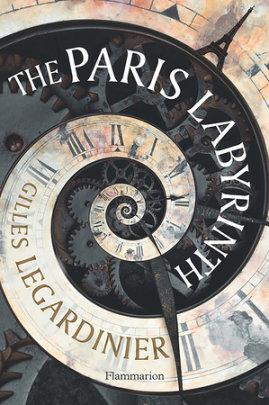 The Paris Labyrinth - Author Gilles Legardinier