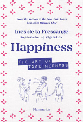 HappIness - Written by Ines de la Fressange