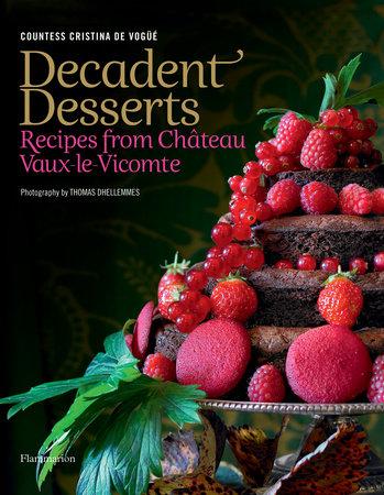 Decadent Desserts by Countess Cristina de Vogue, Thomas