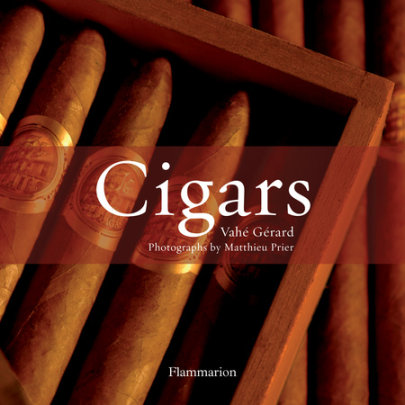 Cigars - Written by Vahe Gerard, Photographed by Matthieu Prier