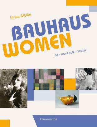 Bauhaus Women - Author Ulrike Muller