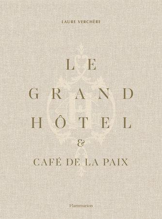 Le Grand Hotel & Le Café de la Paix