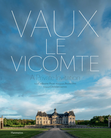 Vaux-le-Vicomte: A Private Invitation