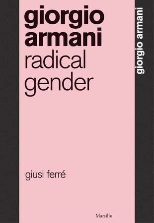 Giorgio Armani: Radical Gender