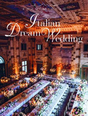 Italian Dream Wedding - Written by Enzo Miccio