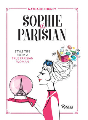 Sophie the Parisian - Written by Nathalie Peigney, Illustrated by Alessandra Ceriani