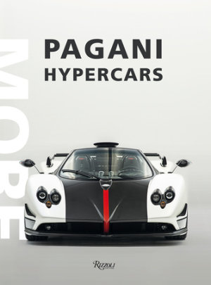 Pagani Hypercars - Written by Horatio Pagani, Photographed by Mikael Masoero, Text by Luca Venturi