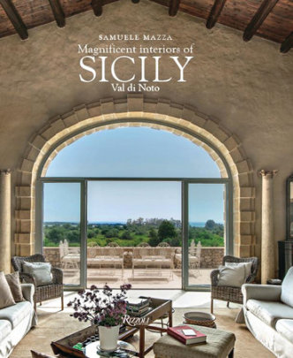 Magnificent Interiors of Sicily - Photographed by Matteo Aquila, Text by Samuele Mazza and Richard Engel